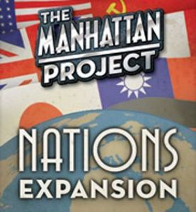 The Manhattan Project Board Game : Nations Expansion